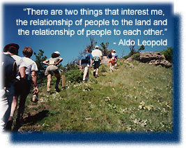 "Aldo Leopold quote ""There are two things that interest me, the relationship of people to the land and the relationship of people to each other."""